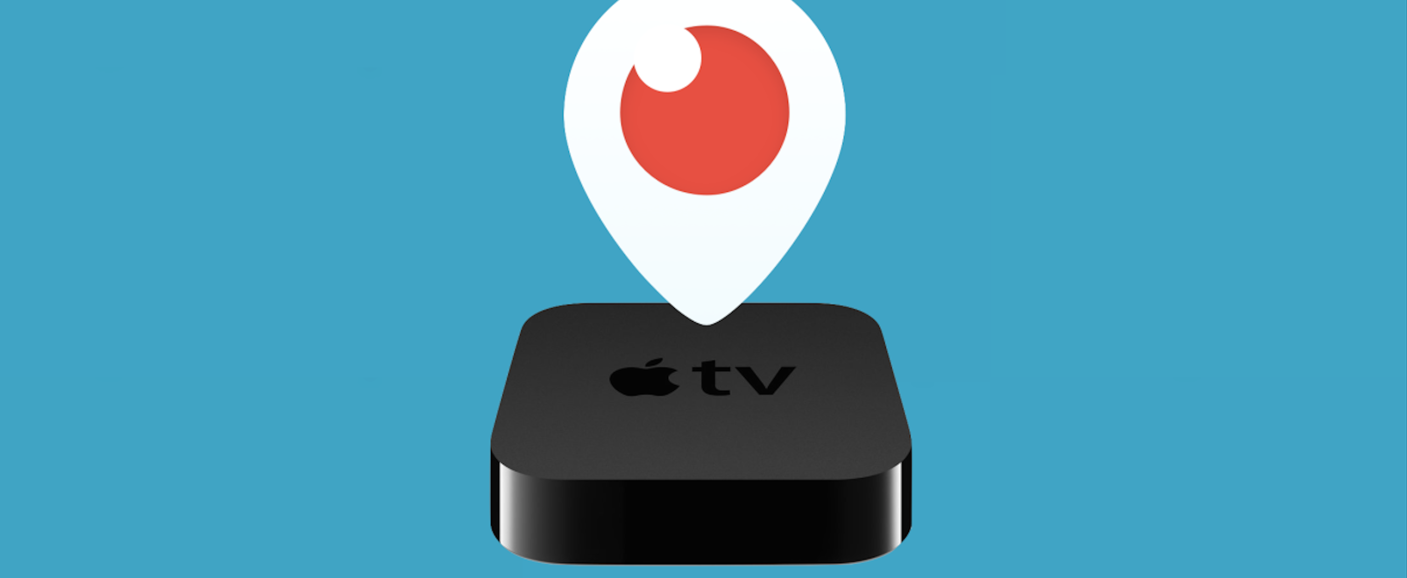Twitter's Periscope Is Coming To An Apple TV Near You